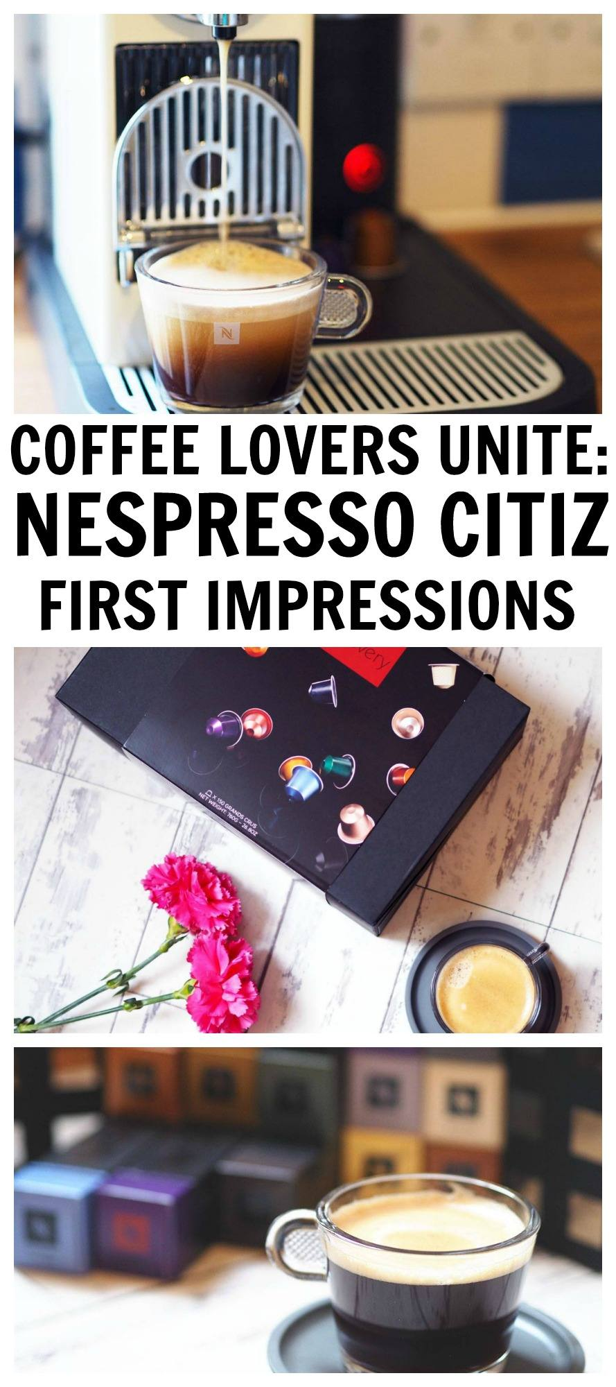 Coffee Lovers Unite Nespresso Citiz First Impressions